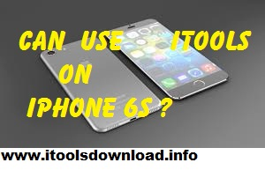 iTools download for iPhone 6S
