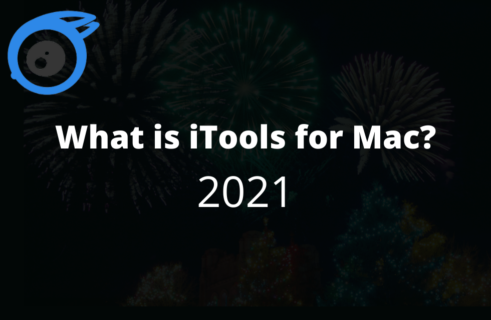 What is iTools for Mac? 2021